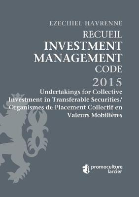 Recueil Investment Management Code - Tome 3: Undertakings for Collective Investment in Transferable Securities/Organismes de Placement Collectif en Valeurs Mobilieres - Les Recueils Promoculture-Larcier (Paperback)