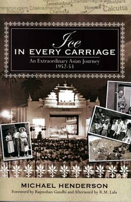 Ice in Every Carriage: An Extraordinary Asian Journey 1952-3 (Paperback)