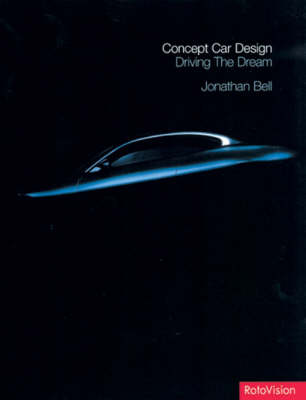 Concept Car Design: Driving the Dream (Hardback)