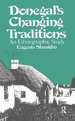 Donegal's Changing Traditions: An Ethnographic Study - Library of anthropology 8 (Hardback)