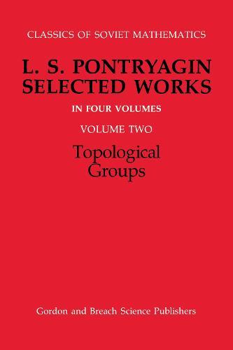 Topological Groups - Classics of Soviet Mathematics (Hardback)