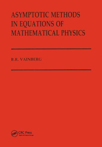 Asymptotic Methods in Equations of Mathematical Physics (Hardback)