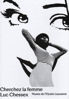 Luc Chessex - Cherchez La Femme (Hardback)