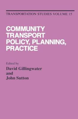 Community Transport: Policy, Planning and Practice (Hardback)