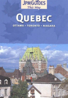 Quebec: Ottawa * Toronto * Niagara - This Way (Paperback)
