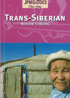 Trans-Siberian: Moscow to Beijing (Paperback)