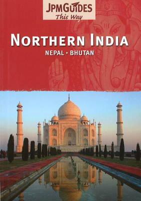 Northern India: Nepal, Bhutan (Paperback)