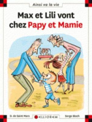 Max et Lili vont chez Papy et Mamie (108) (Hardback)