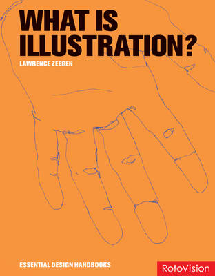 What is Illustration? - Essential Design Handbooks S. (Hardback)