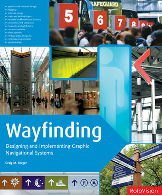 Wayfinding: Designing and Implementing Graphic Navigational Systems (Paperback)