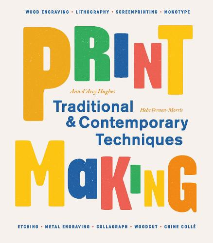 Printmaking: Traditional and Contemporary Techniques (Paperback)
