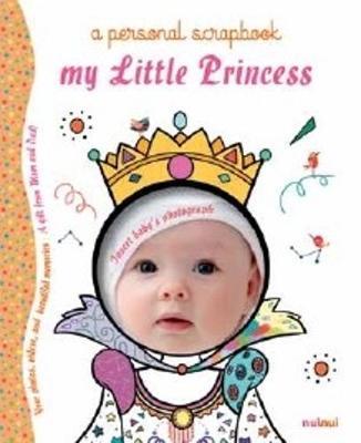 My Little Princess Scrapbook (Hardback)