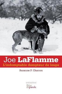 Joe Laflamme: L'Indomptable Dompteur de Loups (Paperback)