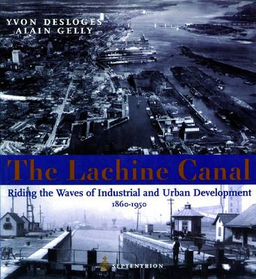 The Lachine Canal: Riding the Waves of Urban Development (Paperback)