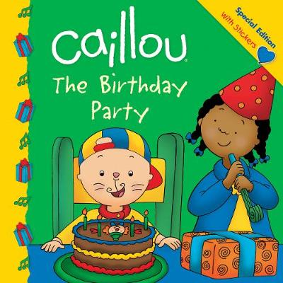 Strange Caillou The Birthday Party By Eric Sevigny Claire St Onge Funny Birthday Cards Online Elaedamsfinfo