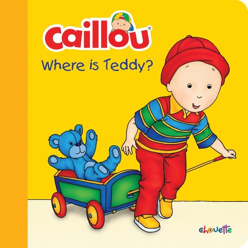 Caillou: Where Is Teddy? - Step by Step (Board book)