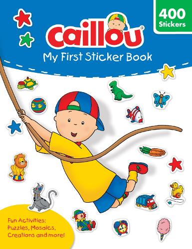 Caillou: My First Sticker Book - Activity books (Paperback)