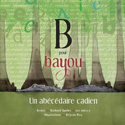 B pour Bayou: Un abecedaire cadien (Paperback)