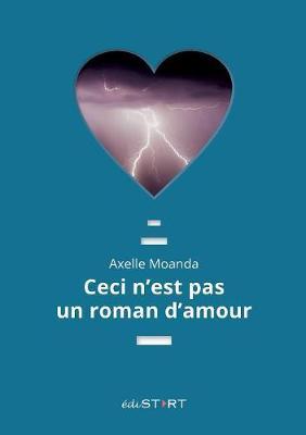 Ceci n'Est Pas Un Roman d'Amour (Paperback)