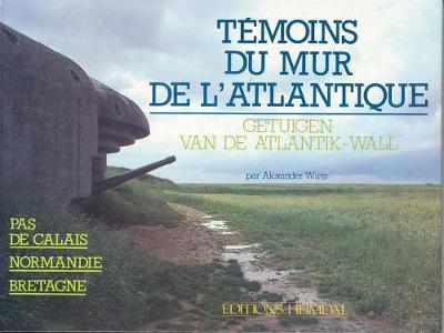 Temoins Du Mur De L'Atlantique (Hardback)
