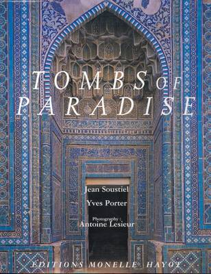 Tombs of Paradise: The Shah-e Zende in Samarkand and Architectural Ceramics of Central Asia (Hardback)
