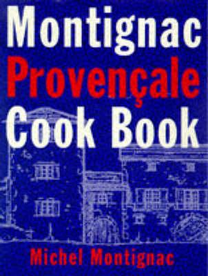 Montignac Provencale Cookbook (Hardback)