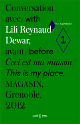 Conversation with Lili Reynaud-Dewar - This is My Place (Paperback)