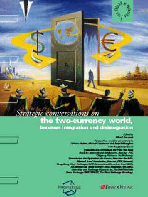 The Two-Currency World, between Integration and Disintegration - Thinknet (Paperback)
