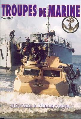 Troupes De Marine/French Marine Forces (Hardback)