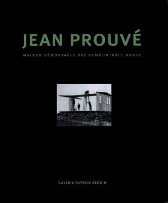 Jean Prouve - Maison Demontable 8x8 Demountable House (Hardback)