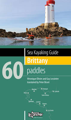 Sea Kayaking Guide Brittany: 60 Paddles (Paperback)