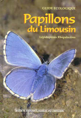 Papillons Du Limousin / the Butterflies of Limousin, France (Hardback)