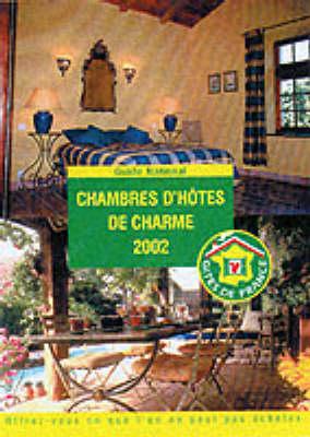 Chambres d'Hotes de Charme 2002 - Les Gites de France S. (Paperback)