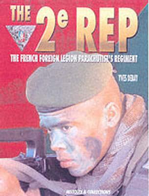 French Foreign Legion Paratroopers: 2e Regiment Etranger De Parachutistes (Hardback)