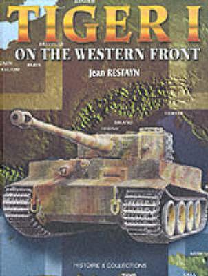Tiger I on the Western Front (Hardback)