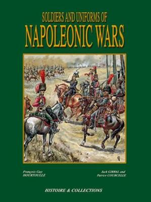 Soldiers and Uniforms of the Napoleonic Wars (Hardback)