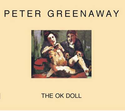 Peter Greenaway - the Ok Doll (Paperback)