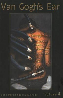 Van Gogh's Ear: Best World Poetry and Prose v. 4 (Paperback)