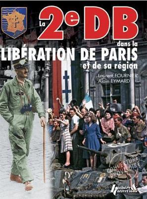 2e Db Dans La Liberation De Paris: Tome 1 (Hardback)