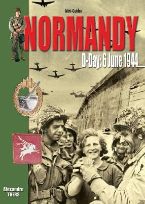 Normandy - D-Day 6 June 1944 - Mini-Guides (Paperback)