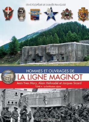 Ligne Maginot, Tome 4 - L'Encyclopedie de L'Armee Francaise (Hardback)