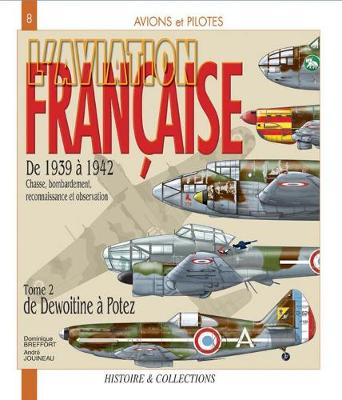 L'Aviation Francaise Tome 2 (French Edition): De Dewoitine a Potez (Hardback)