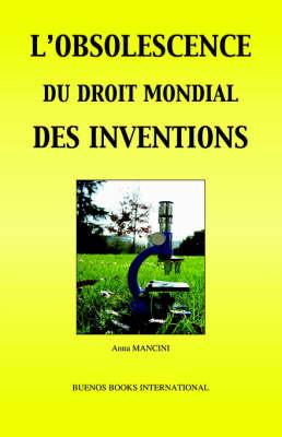 L'Obsolescence Du Droit Mondial DES Inventions (Paperback)