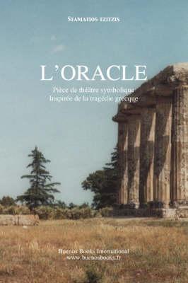 L'oracle, Piece De Theatre, Drame Symbolique Inspire De La Tragedie Grecque (Paperback)
