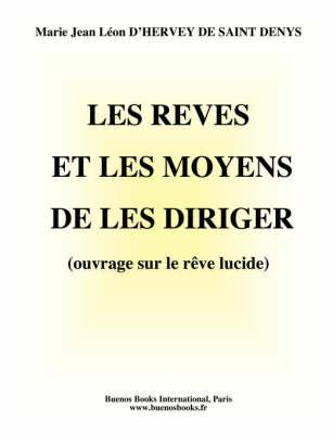 Les Reves Et Les Moyens De Les Diriger (ouvrage Sur Le Reve Lucide) (Paperback)