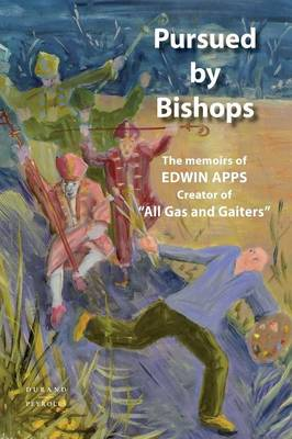 Pursued by Bishops - The Memoirs of Edwin Apps (Paperback)