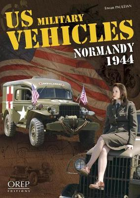 Us Military Vehicles Normandy 1944 (Paperback)