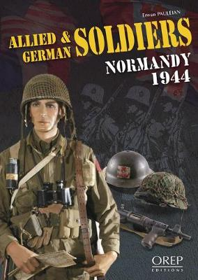 Allied and German Soldiers Normandy 1944 (Paperback)