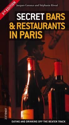 Secret Bars and Restaurants in Paris (Paperback)