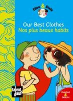 Filou & Pixie: Our Best Clothes/Nos Plus Beaux Habits (Hardback)